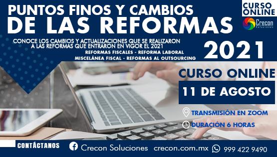 Puntos Finos y Cambios de las Reformas 2021.